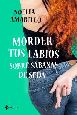 portada_morder-tus-labios-sobre-sabanas-de-seda_noelia-amarillo_202011021007