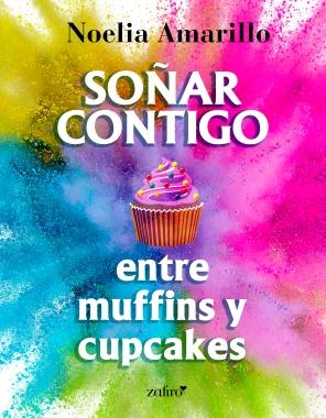 Soñar contigo entre muffins y cupcakes__ copia